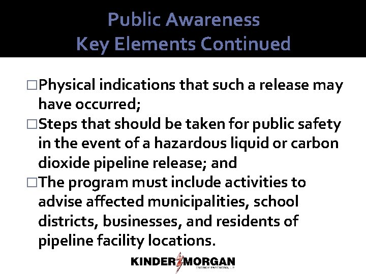 Public Awareness Key Elements Continued �Physical indications that such a release may have occurred;