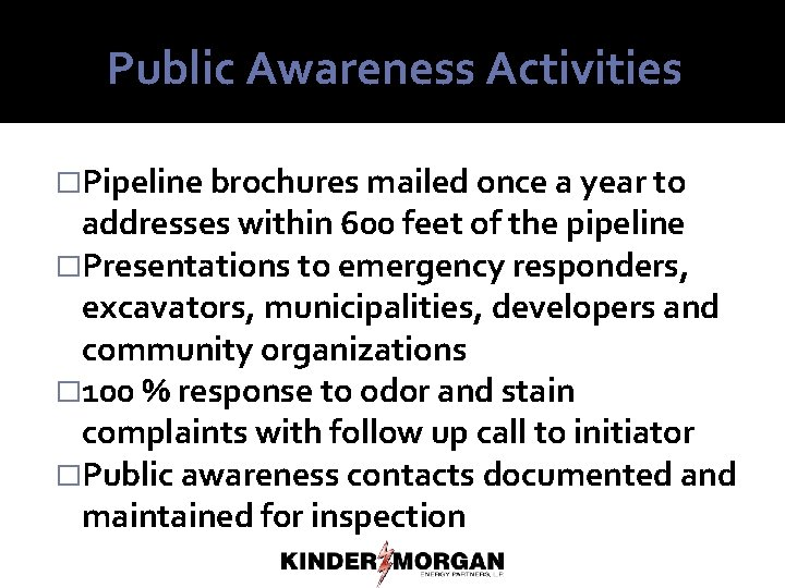 Public Awareness Activities �Pipeline brochures mailed once a year to addresses within 600 feet