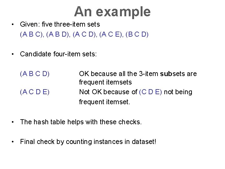 An example • Given: five three-item sets (A B C), (A B D), (A