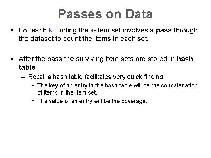 Passes on Data • For each k, finding the k-item set involves a pass