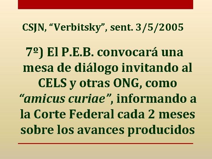 """CSJN, """"Verbitsky"""", sent. 3/5/2005 7º) El P. E. B. convocará una mesa de diálogo"""