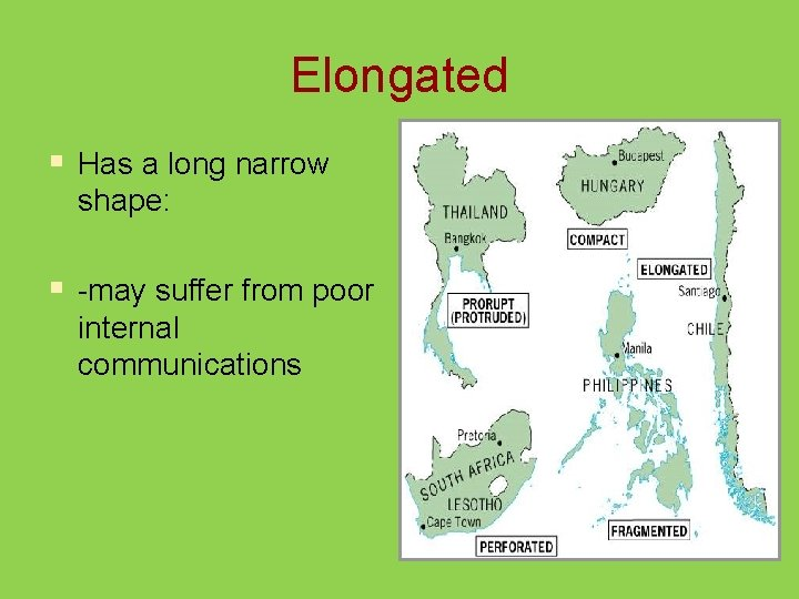 Elongated § Has a long narrow shape: § -may suffer from poor internal communications