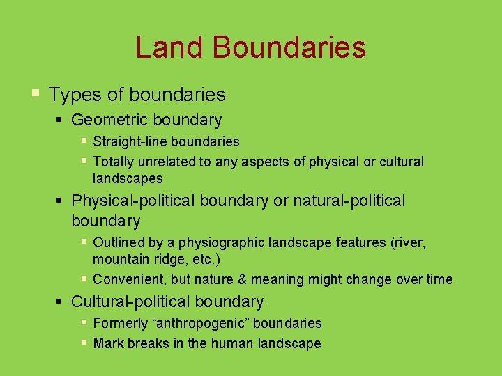 Land Boundaries § Types of boundaries § Geometric boundary § Straight-line boundaries § Totally