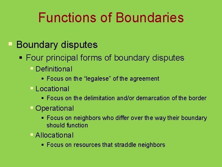 Functions of Boundaries § Boundary disputes § Four principal forms of boundary disputes §