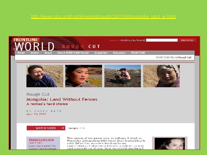 http: //www. pbs. org/frontlineworld/rough/2007/04/mongolia_land_w. html
