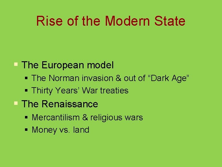 Rise of the Modern State § The European model § The Norman invasion &