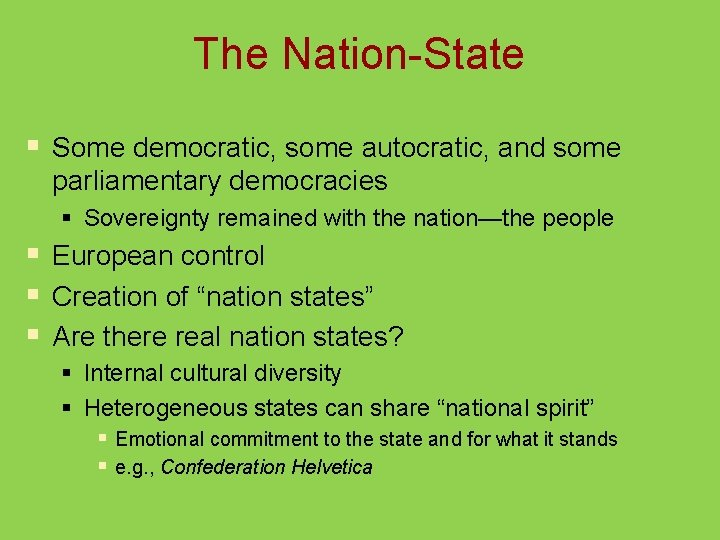 The Nation-State § Some democratic, some autocratic, and some parliamentary democracies § Sovereignty remained