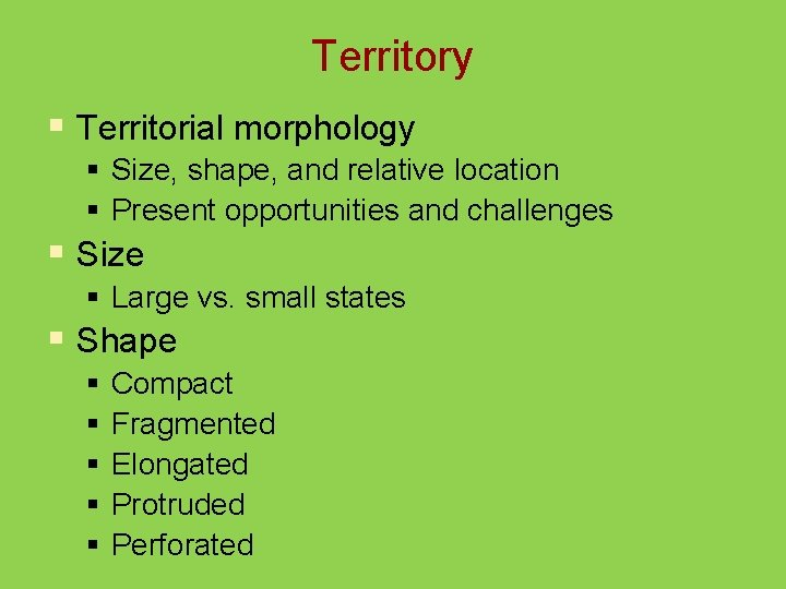 Territory § Territorial morphology § Size, shape, and relative location § Present opportunities and