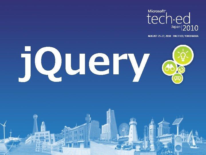 j. Query