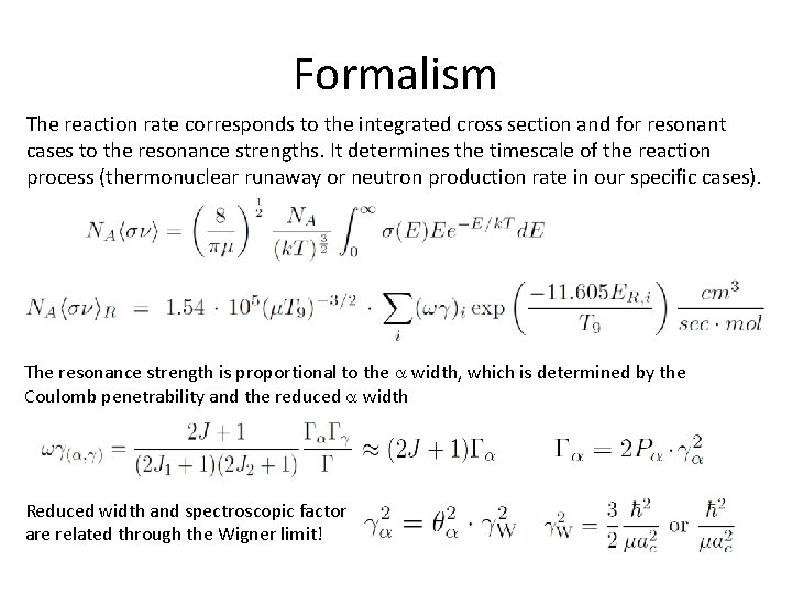 Formalism The reaction rate corresponds to the integrated cross section and for resonant cases