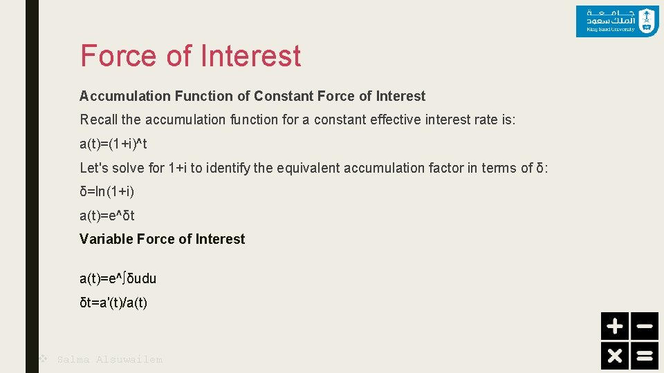 Force of Interest Accumulation Function of Constant Force of Interest Recall the accumulation function