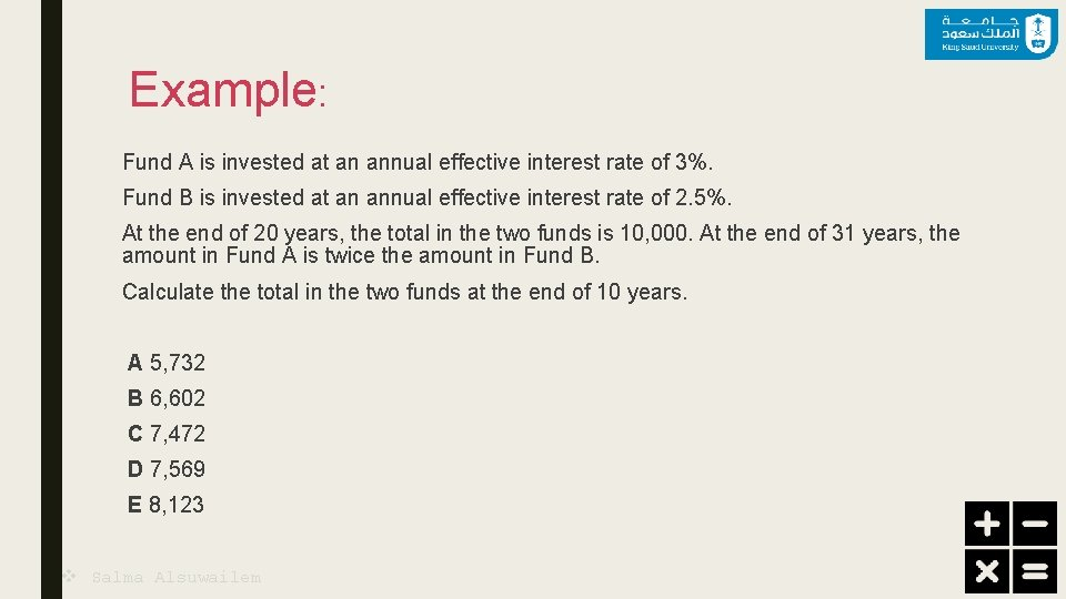 Example: Fund A is invested at an annual effective interest rate of 3%. Fund