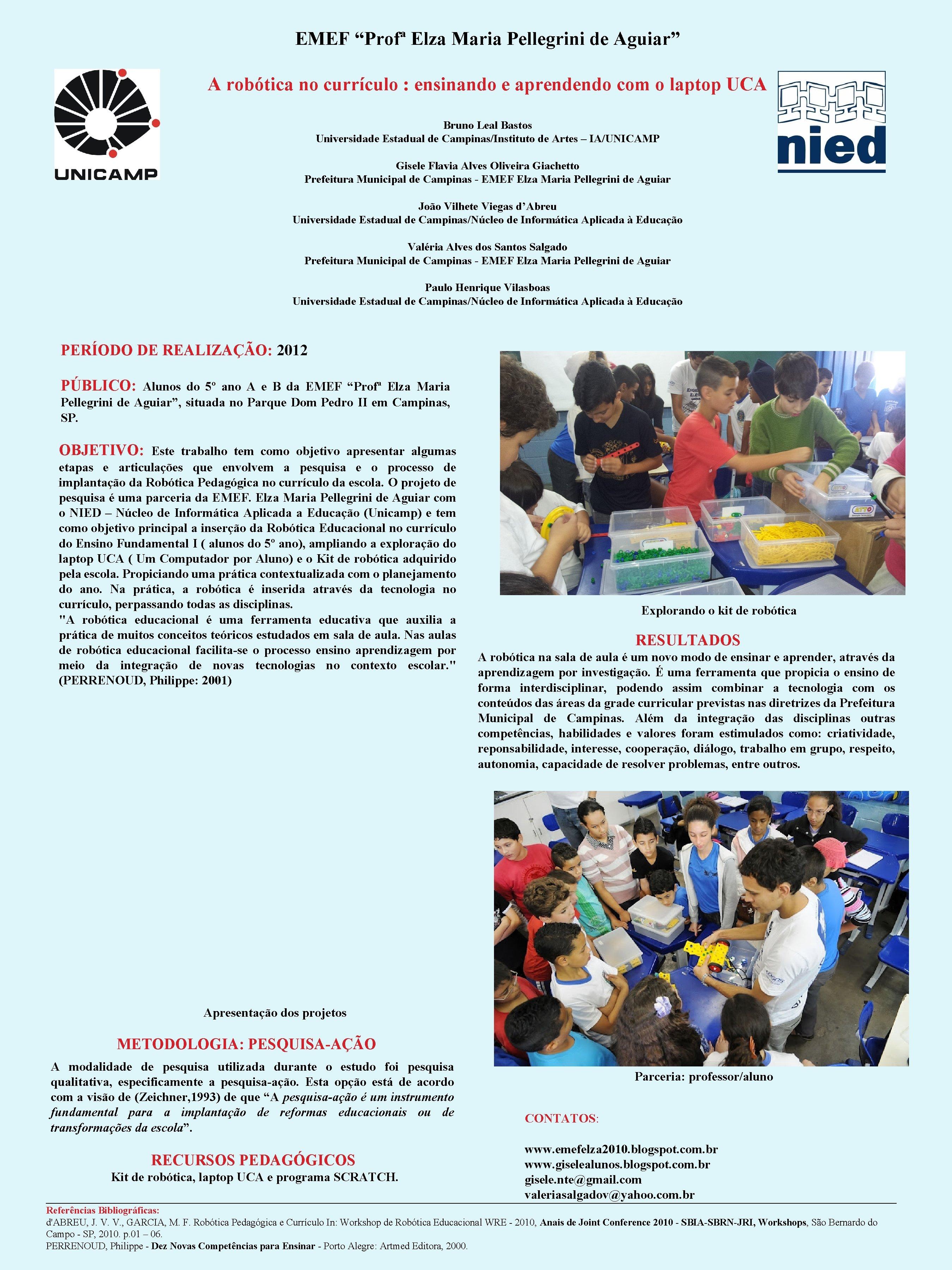 "EMEF ""Profª Elza Maria Pellegrini de Aguiar"" A robótica no currículo : ensinando e"