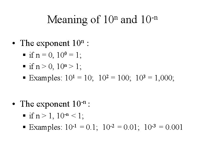 Meaning of 10 n and 10 -n • The exponent 10 n : §