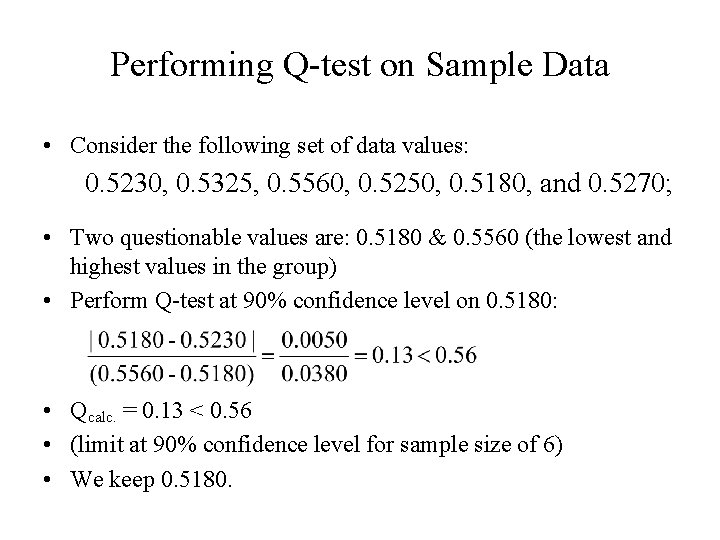 Performing Q-test on Sample Data • Consider the following set of data values: 0.