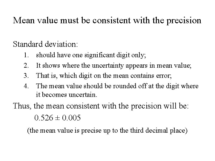Mean value must be consistent with the precision Standard deviation: 1. 2. 3. 4.