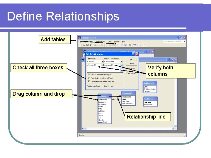 Define Relationships Add tables Check all three boxes Verify both columns Drag column and