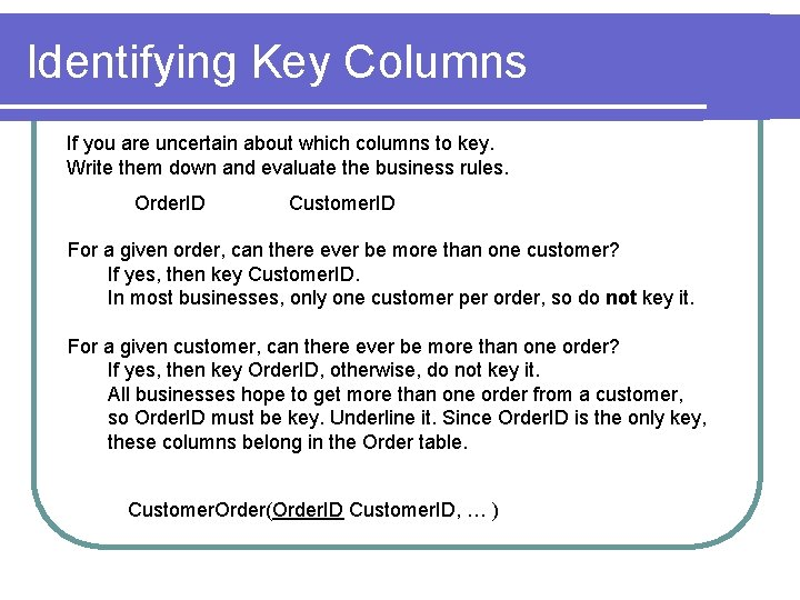 Identifying Key Columns If you are uncertain about which columns to key. Write them