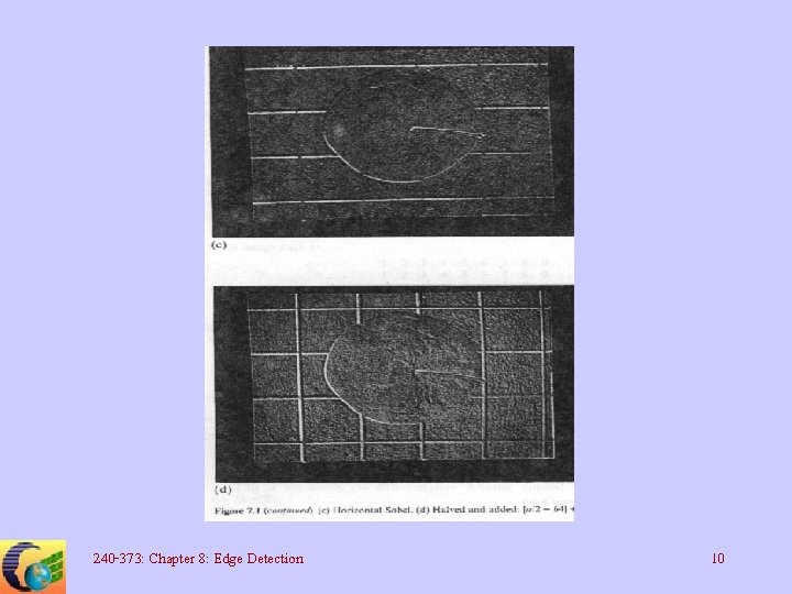 240 -373: Chapter 8: Edge Detection 10