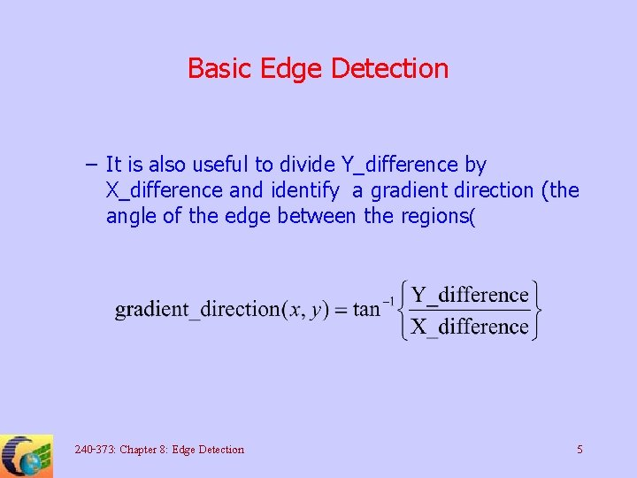 Basic Edge Detection – It is also useful to divide Y_difference by X_difference and