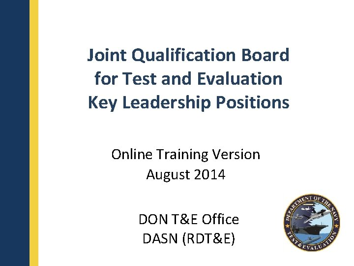 Joint Qualification Board for Test and Evaluation Key Leadership Positions Online Training Version August