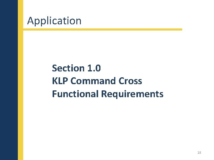 Application Section 1. 0 KLP Command Cross Functional Requirements 18