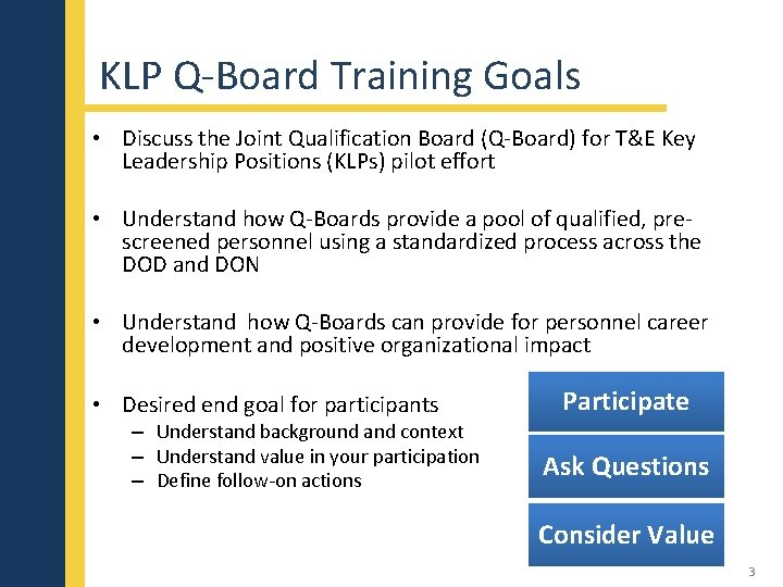 KLP Q-Board Training Goals • Discuss the Joint Qualification Board (Q-Board) for T&E Key