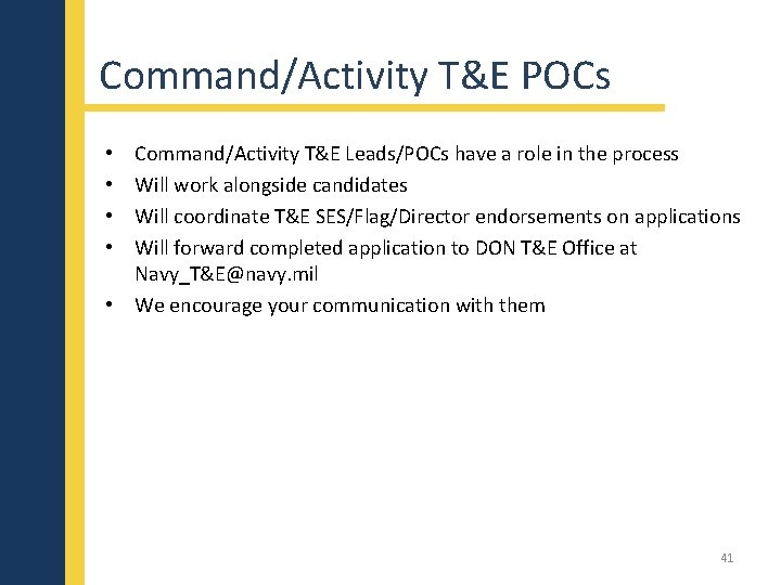 Command/Activity T&E POCs Command/Activity T&E Leads/POCs have a role in the process Will work