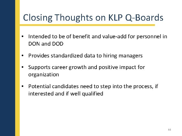 Closing Thoughts on KLP Q-Boards • Intended to be of benefit and value-add for