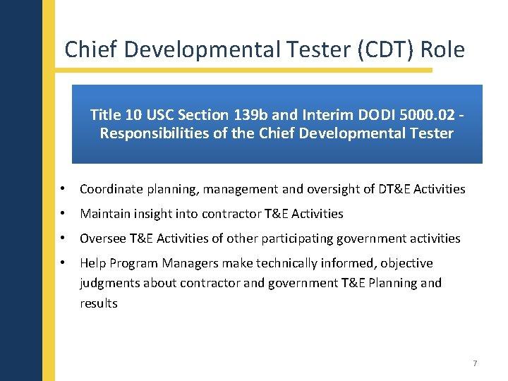 Chief Developmental Tester (CDT) Role Title 10 USC Section 139 b and Interim DODI