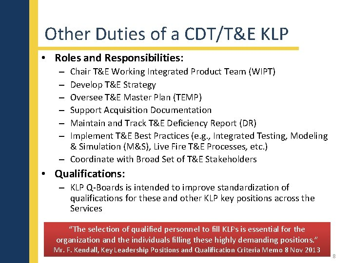 Other Duties of a CDT/T&E KLP • Roles and Responsibilities: Chair T&E Working Integrated
