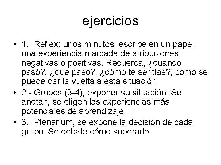 ejercicios • 1. - Reflex: unos minutos, escribe en un papel, una experiencia marcada