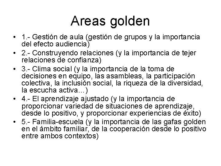 Areas golden • 1. - Gestión de aula (gestión de grupos y la importancia