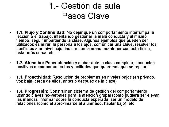 1. - Gestión de aula Pasos Clave • 1. 1. Flujo y Continuidad: No