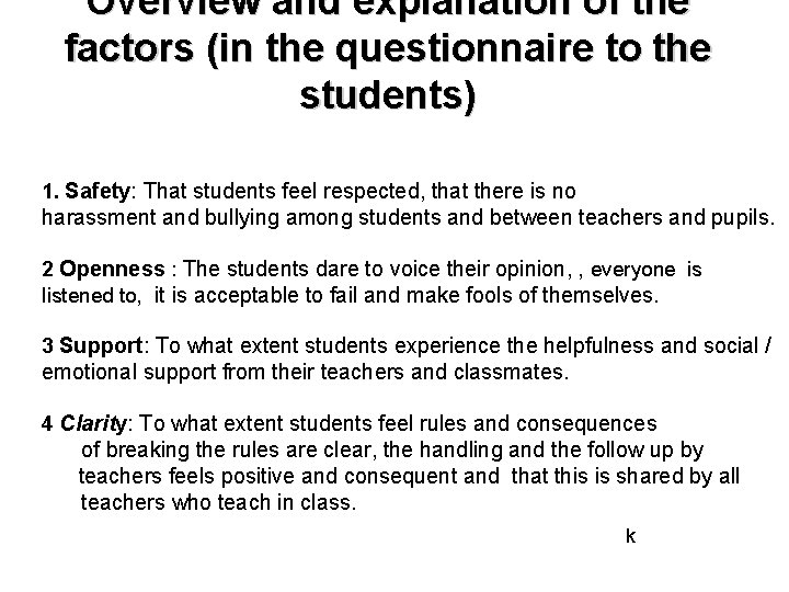 Overview and explanation of the factors (in the questionnaire to the students) 1. Safety: