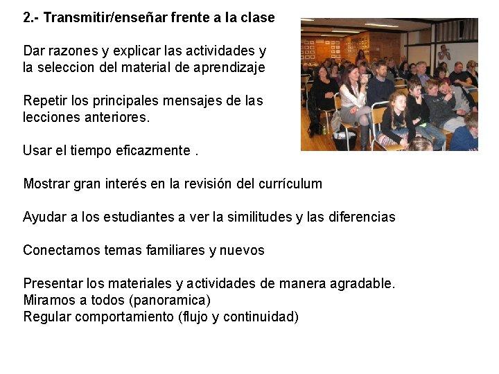 2. - Transmitir/enseñar frente a la clase Dar razones y explicar las actividades y