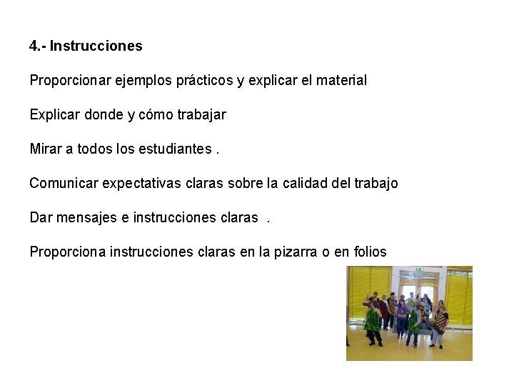 4. - Instrucciones Proporcionar ejemplos prácticos y explicar el material Explicar donde y cómo