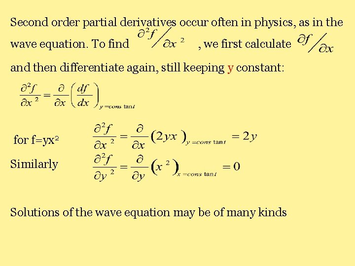 Second order partial derivatives occur often in physics, as in the wave equation. To