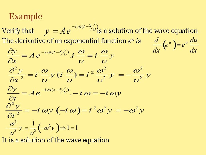 Example Verify that is a solution of the wave equation The derivative of an