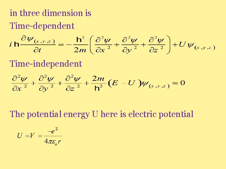 in three dimension is Time-dependent Time-independent The potential energy U here is electric potential