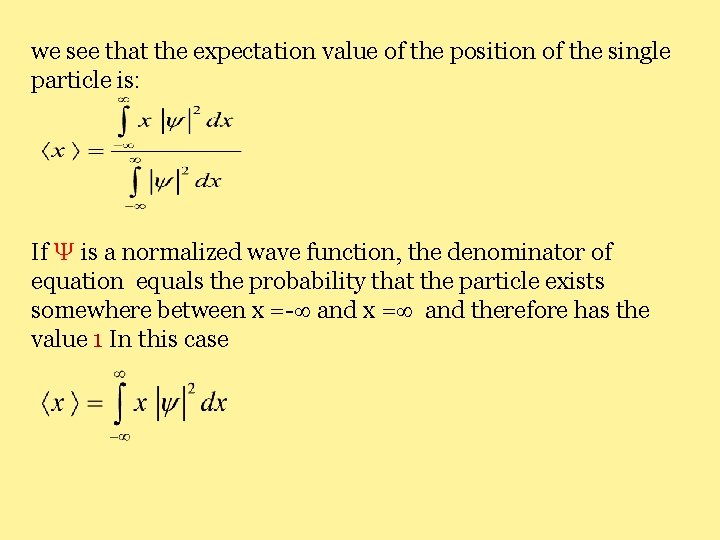 we see that the expectation value of the position of the single particle is: