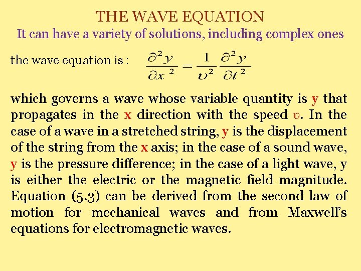 THE WAVE EQUATION It can have a variety of solutions, including complex ones the