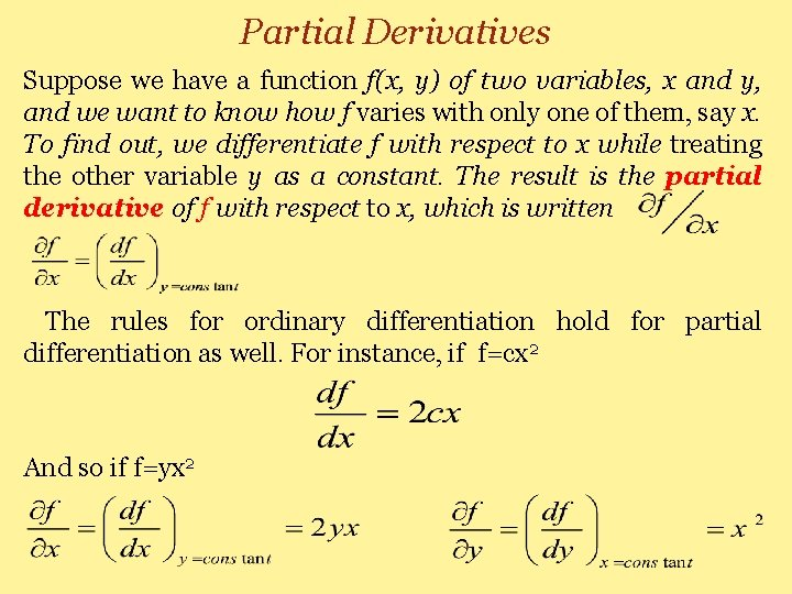Partial Derivatives Suppose we have a function f(x, y) of two variables, x and