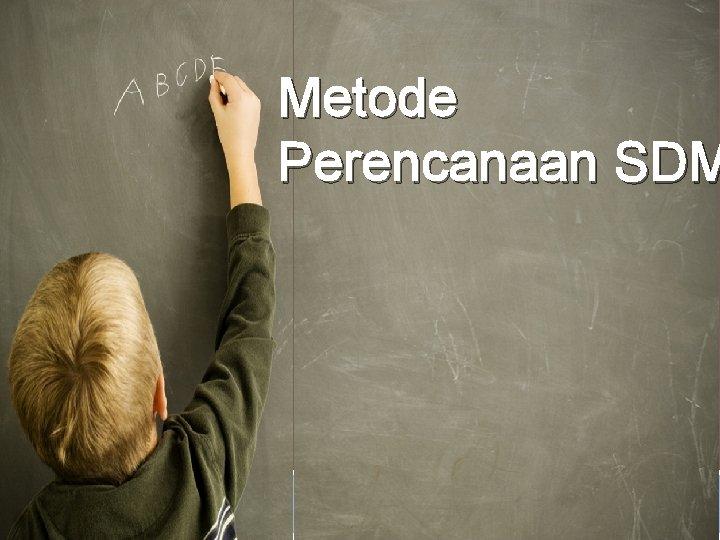 Metode Perencanaan SDM