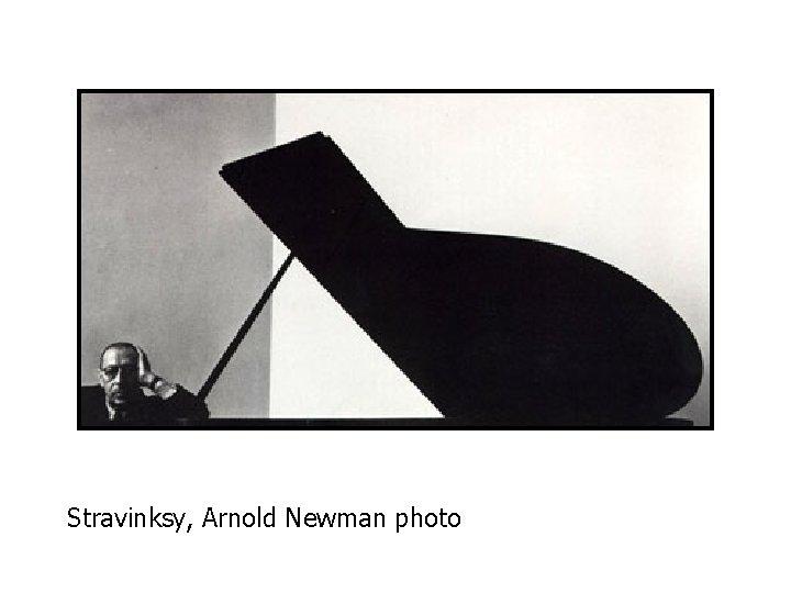 Stravinksy, Arnold Newman photo