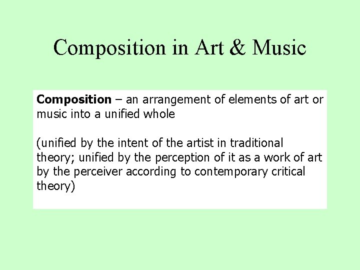 Composition in Art & Music Composition – an arrangement of elements of art or