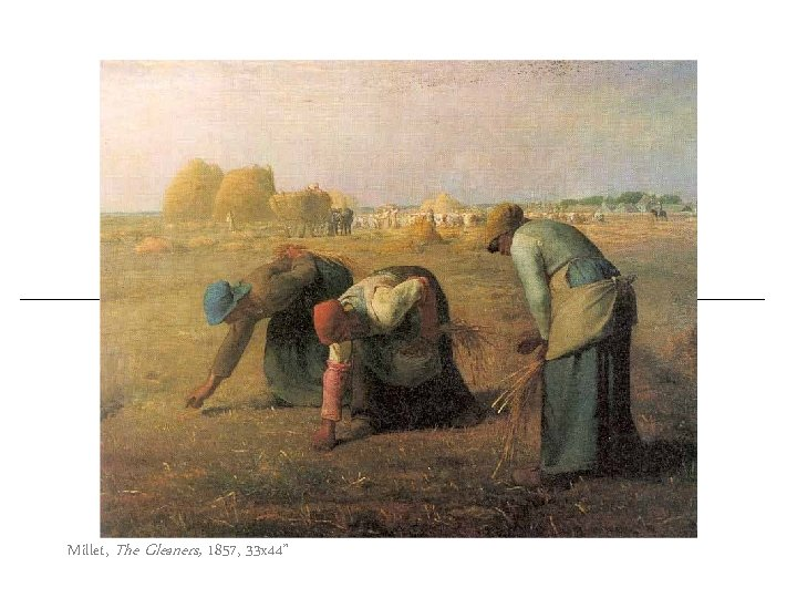 """Millet, The Gleaners, 1857, 33 x 44"""""""