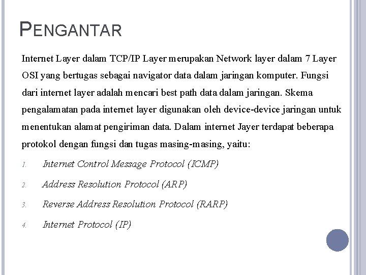 PENGANTAR Internet Layer dalam TCP/IP Layer merupakan Network layer dalam 7 Layer OSI yang