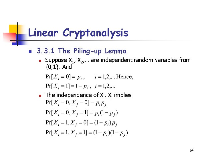 Linear Cryptanalysis n 3. 3. 1 The Piling-up Lemma n n Suppose X 1,