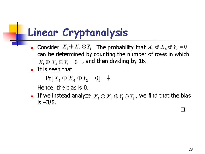 Linear Cryptanalysis n n n Consider. The probability that can be determined by counting